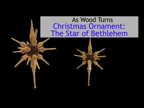 Woodturning Christmas Ornaments: The Star of Bethlehem