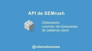 API de SEMrush: volumen de búsquedas de palabras clave