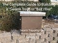 The Complete Guide to Building a Swarm Trap or Bait Hive - Episode 2