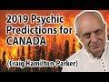 Psychic Predictions for Canada 2019 | NAFTA, Trudeau, Trump and more...