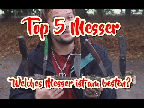 TOP 5 MESSER -  Welches Messer ist am besten ? Kaufen Outdoor Survival Bushcraft EDC Beste Test
