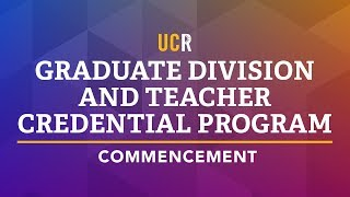 2018 UCR Commencement Ceremony - Graduate School of Education and School of Public Policy