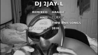 DJ 2Jay-L, Arabic, Turkish, Rnb remix (Remix)