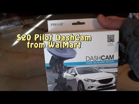 $20 Pilot DashCam From WalMart....Spend A Little More.