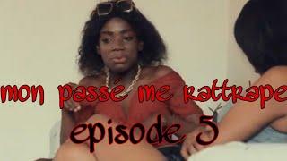 Mon passe me rattrape episode 5 |Catty|Jessie|Nadie|James|Frantz|Melissa|Carlita|Maxo|Eva|