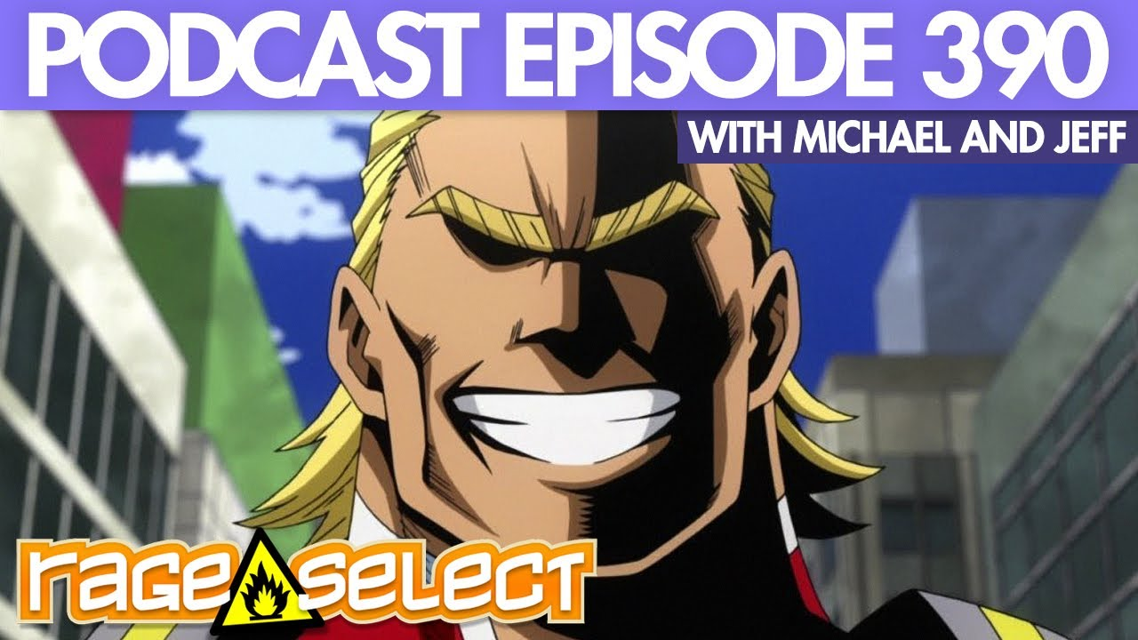 The Rage Select Podcast: Episode 390 with Michael and Jeff!