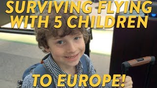 Flying With 5 Children To Europe! | Cloudmom