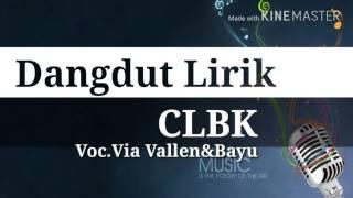 CLBK - Lirik [Via Vallen&Bayu]