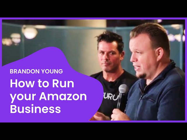 How to Run your Amazon Business: 5 Tips from 7-FIGURE Seller Brandon Young