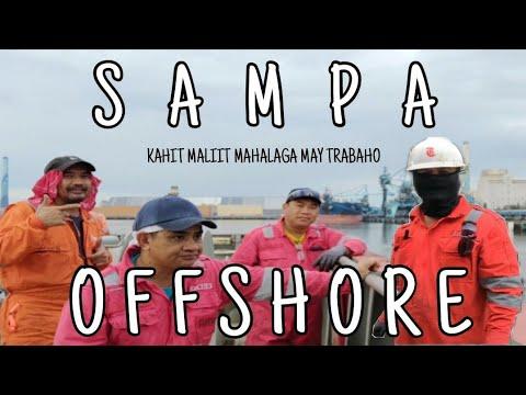 SAMPA   SAHOD   MAHALAGA MAY TRABAHO   LIFE AT SEA   PINOY SEAMAN   FILIPINO OFFSHORE