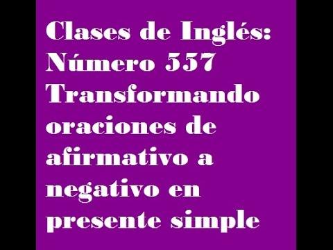 Clases De Inglés Oraciones De Presente Simple Afirmativo A Negativo