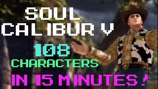 Soul Calibur V: 108 Characters in 15 Minutes!