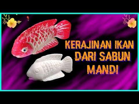 Tutorial kerajinan ikan dari sabun mandi