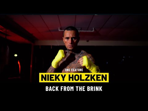 Nieky Holzken Came Back From The Brink | ONE Feature