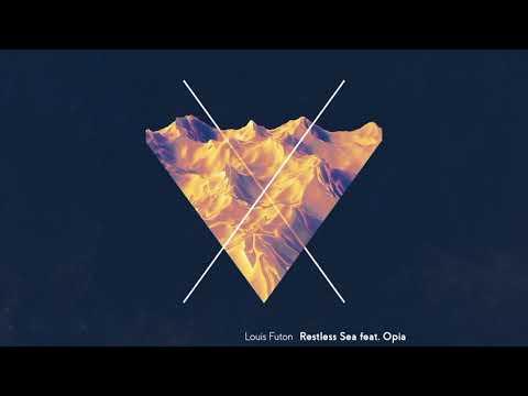 Louis Futon - Restless Sea (Feat. Opia)