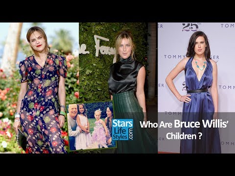 Who Are Bruce Willis Children ? [5 Daughters]   Three Are Demi Moores Daughters