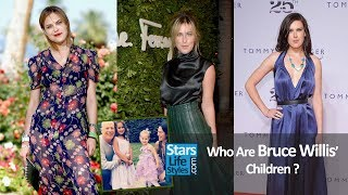 Who Are Bruce Willis' Children ? [5 Daughters] | Three Are Demi Moore's Daughters