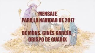 Mensaje de Navidad de 2017 del Obispo de Guadix, Mons Ginés García