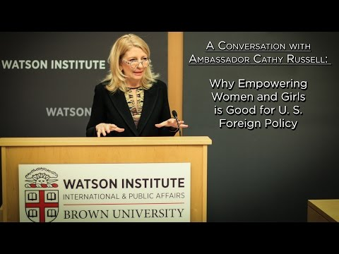 Ambassador Cathy Russell: Why Empowering Women and Girls is Good for U.S. Foreign Policy