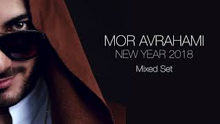 Mor Avrahami - New Year 2018 (Mixed Set)
