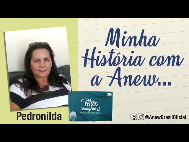 Depoimento Max Collagene II Anew - Pedronilda
