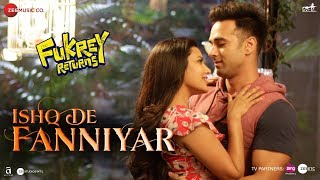 Ishq De Fanniyar Video Song | Fukrey Returns