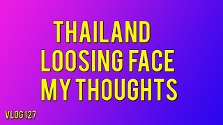 Thailand Loosing Face my Thoughts