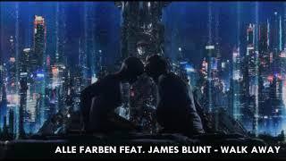 Alle Farben Ft. James Blunt - Walk Away (432Hz)