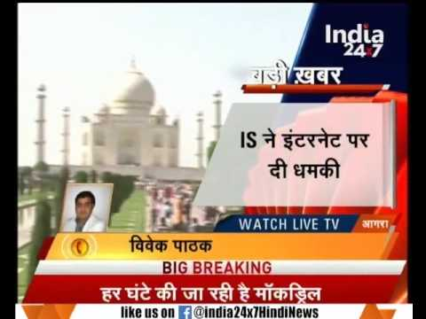 ISIS threatens of attack in Taj Mahal in Agra, security tightened