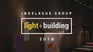 Light+Building 2018 - Indelague Group