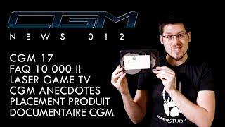 CGM - News 012 (CGM 17, FAQ, Documentaire, Placement Produit…)