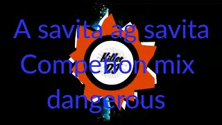 Gambar cover A savita ag savita competition dangerous mix