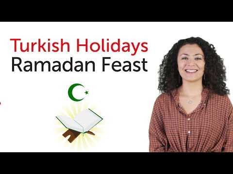 Learn Turkish Holidays - Ramadan Feast - Şeker (Ramazan) Bayramı