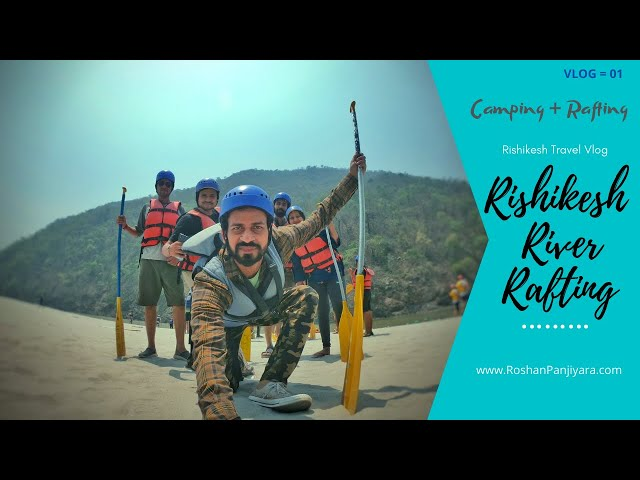 Rishikesh River Rafting & Camping at Shivpuri | Rishikesh Travel Vlog | Day - 1