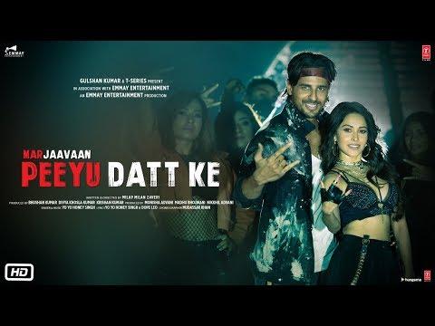 Peeyu Datt Ke Lyrics – Yo Yo Honey Singh  {Marjaavaan}