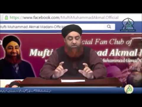 Message & Personal information about Mufti Akmal Saheb