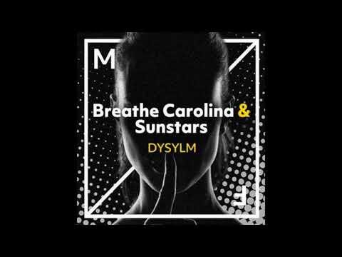 Breathe Carolina & Sunstars - DYSYLM (Extended Mix)