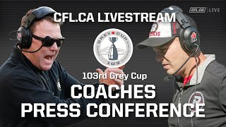 103rd Grey Cup - Coaches Press Conference