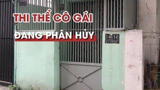 Cô gái trẻ bị giết rồi phân xác phi tang trong nhà trọ ở Sài Gòn