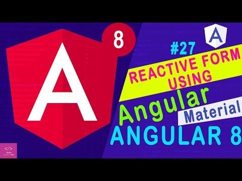 🔥Reactive Form Using Angular Material in Angular 8 [Tutorial - 27] thumbnail