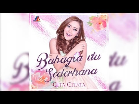 LAGU TERBARU: Cita Citata - Bahagia Itu Sederhana (Official Lyric Video)