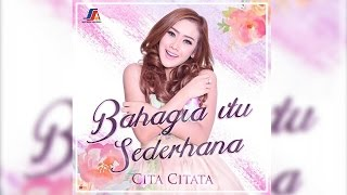 Video LAGU TERBARU: Cita Citata - Bahagia Itu Sederhana (Official Lyric Video) download MP3, 3GP, MP4, WEBM, AVI, FLV Agustus 2017