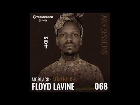 TRAXSOURCE LIVE! A&R Sessions #068 - Afro House with MoBlack and Floyd Lavine