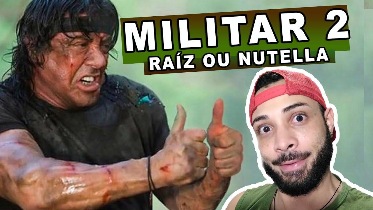 MILITAR 2 - RAIZ OU NUTELLA?