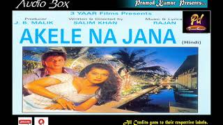 Akele Na Jana - 1997 Rare Unreleased Movie Full Songs
