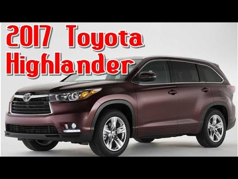 2017 Toyota Highlander Redesign Interior And Exterior Youtube