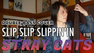 SLIP,SLIP SLIPPIN'IN / STRAY CATS (LEE ROCKER)【DOUBLE BASS COVER】