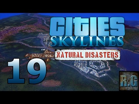 Cities Skylines (Natural Disasters) - LA COMARCA #19 - Gameplay Español