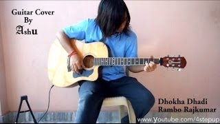 Dhokha Dhadi | R....Rajkumar (2013) | Arijit SIngh | Guitar Cover | By Ashu breakless |