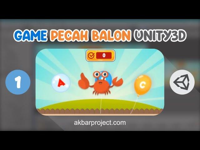 Tutorial Membuat Game Edukasi Pecah Balon Part 1 | Unity3D